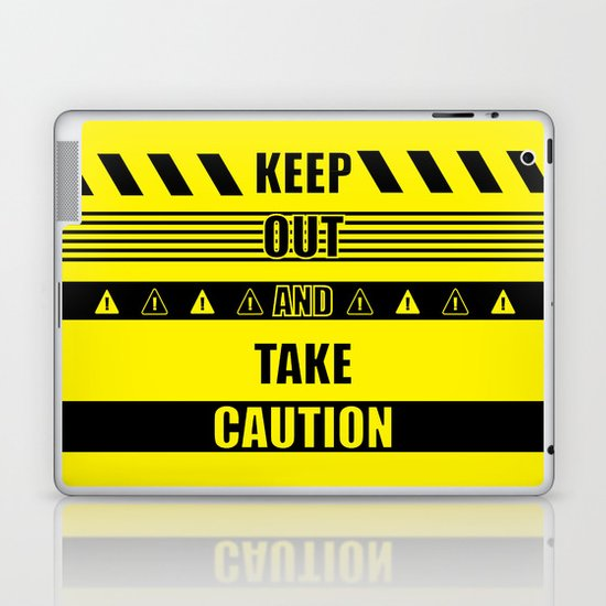 Keep out and take Caution Quotes Laptop & iPad Skin