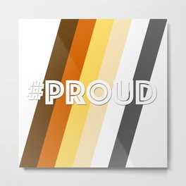 Bear #Proud Metal Print