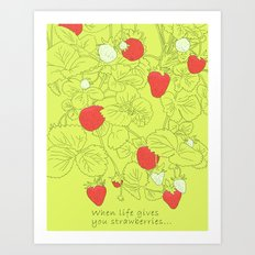 When life gives you strawberries... Art Print