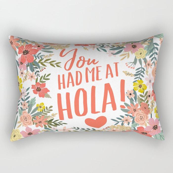 You had me at hola! Rectangular Pillow