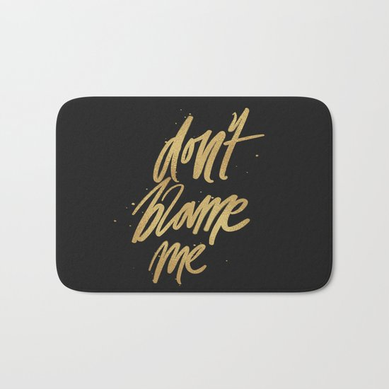 Don't Blame Me Typography Bath Mat
