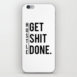 Get Shit Done - Hustle! Motivation Fitness Bodybuilding Trainer Gift iPhone Skin