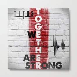 Together We Are Strong Metal Print