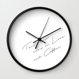 This home runs on love and coffee Wall Clock