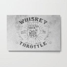 Whiskey Throttle  Metal Print