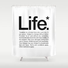 Life.* Available for a limited time only. (White) Shower Curtain