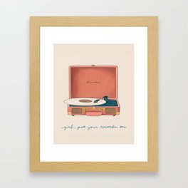 Girl, Put Your Records On Framed Art Print