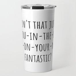 Fantastic Travel Mug