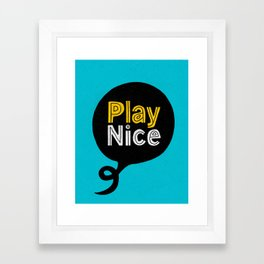 Play Nice blue black and yellow inspirational typography poster bedroom wall home decor Framed Art Print