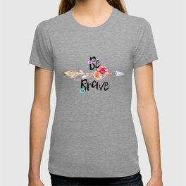 Be Brave Tribal Floral Watercolor Arrow T-shirt