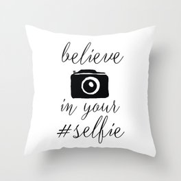 Believe in your selfie white Throw Pillow