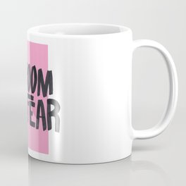 NO ROOM FOR FEAR - PINK Coffee Mug