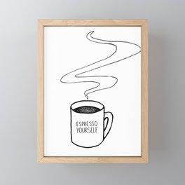 Espresso  Yourself Framed Mini Art Print