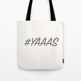 #YAAAS Tote Bag