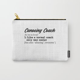 Canoeing coach definition Carry-All Pouch