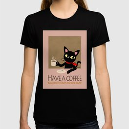 Have a coffee? T-shirt