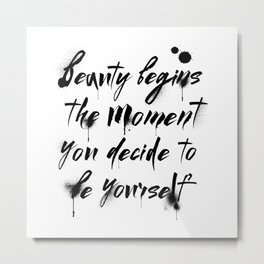 Beauty begins, spray paint, fashion quote Metal Print