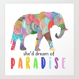 She'd dreamf of paradise Art Print