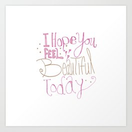 Quoteables #2 - Beautiful Today Art Print