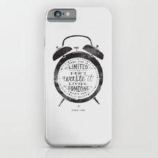 Your Time Is Limited iPhone 6s Slim Case