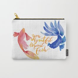 You Beautiful Tropical Fish Carry-All Pouch