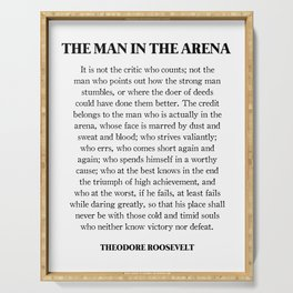 The Man In The Arena, Theodore Roosevelt, Daring Greatly Serving Tray