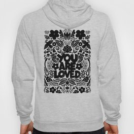 you are loved - garden Hoody