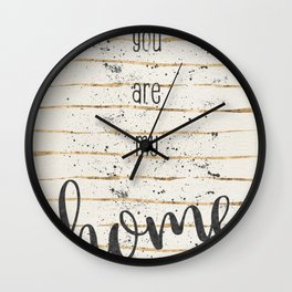 TEXT ART You are my home Wall Clock
