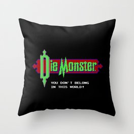 Castlevania - Die Monster. You Don't Belong In This World! Throw Pillow