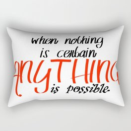 Anything is possible Rectangular Pillow