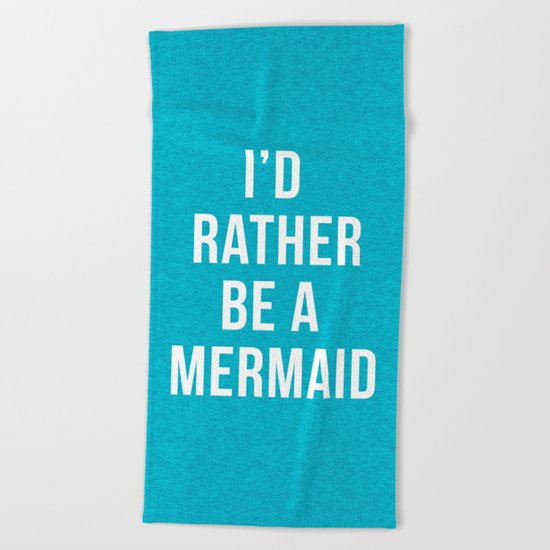 Rather Be A Mermaid Funny Quote Beach Towel