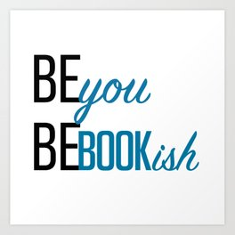 Be You, Be Bookish Art Print