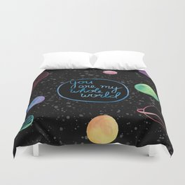 You Are My Whole World Duvet Cover