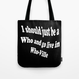 I Should Just Be A Who Black and White Tote Bag