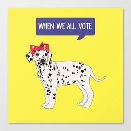 Political Pup - When We All Vote Dalmatian Canvas Print