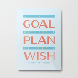Plan Your Goals - Antoine de Saint Exupery Quote Metal Print