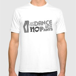 Dance With No Pants T-shirt
