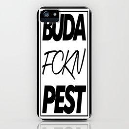 Buda fckn pest iPhone Case