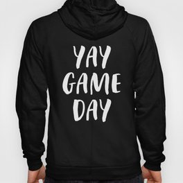 Yay Game Day Football Sports Team White Text Hoody