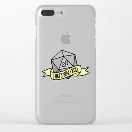 That's How I Roll D20 Clear iPhone Case