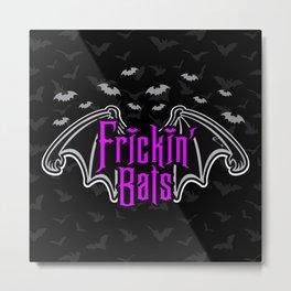 Frickin' Bats -Halloween 2019 Metal Print