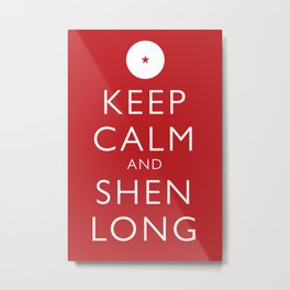 Keep Calm and Shen Long Metal Print