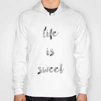 calligraphy Hoodies featuring Life is Sweet calligraphy by Seven Roses