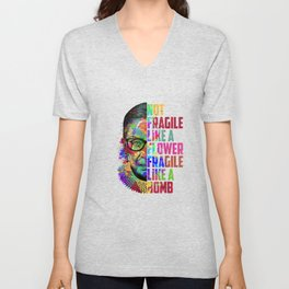 Not Fragile Like A Flower But A Bomb Ruth Ginsburg Unisex V-Neck
