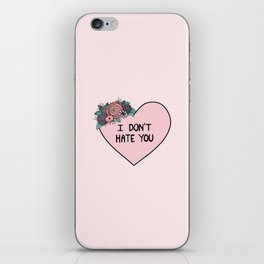 I Don't Hate You iPhone Skin