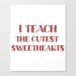 Teacher Valentine's Day Funny Teachers Gifts Canvas Print