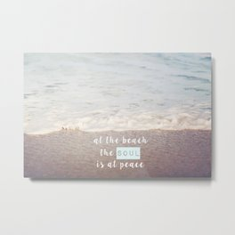 Soul is at Peace at the Beach Metal Print