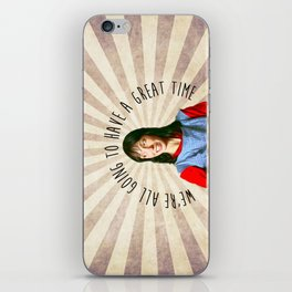 We're all going to have a great time iPhone Skin