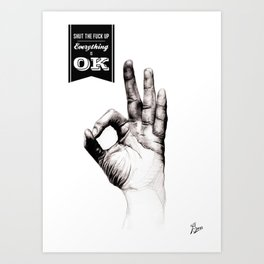 Everything is OK Art Print