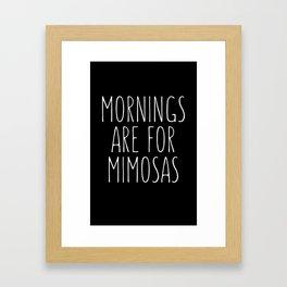 Mornings Are for Mimosas Black Typography Print Framed Art Print